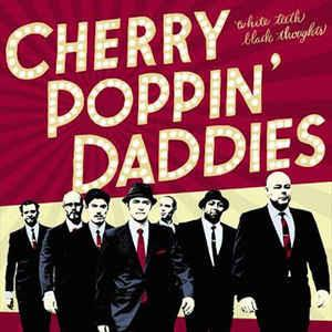 WHITE TEETH BLACK THOUGHTS - CHERRY POPPIN DADDIES - NEO ROCK 'N' ROLL CD, PEOPLE LIKE YOU