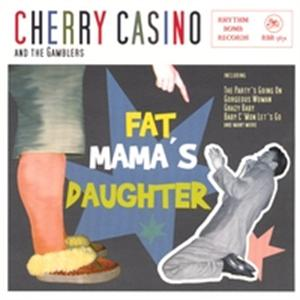 FAT MAMAS DAUGHTER - CHERRY CASINO - NEO ROCK 'N' ROLL CD, RHYTHM BOMB