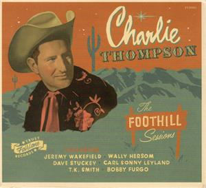 FOOTHILL SESSIONS - CHARLIE THOMPSON - NEO ROCKABILLY CD, FAIRLANE