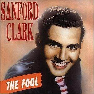 THE FOOL - SANFORD CLARKE - 50's Artists & Groups CDs, BEAR FAMILY