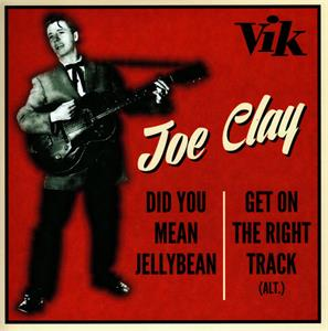 Did You Mean Jellybean:Get On The Right Track  (Alt) - JOE CLAY - 45s VINYL, VIK