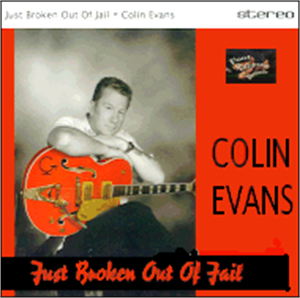 JUST BROKEN OUT OF JAIL - COLIN EVANS - NEO ROCK 'N' ROLL VINYL, FOOTTAPPING