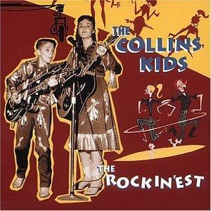 ROCKINEST - COLLINS KIDS - 50's Artists & Groups CD, BEAR FAMILY