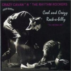 COOL AND CRAZY ROCKABILLY - CRAZY CAVAN & RHYTHM ROCKERS - TEDDY BOY R'N'R CDs, CRAZY RHYTHM