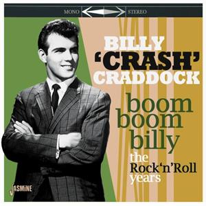 Boom Boom Billy - The Rock 'n' Roll Years - Billy 'Crash' CRADDOCK - 50's Artists & Groups CD, JASMINE