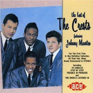 THE BEST OF THE CRESTS FEATURING JOHNNY MAESTRO - CRESTS - DOOWOP CDs, ACE