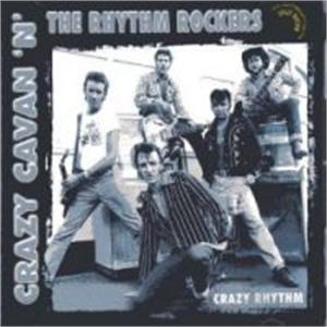 CRAZY RHYTHM - CRAZY CAVAN & RHYTHM ROCKERS - TEDDY BOY R'N'R CD, CRAZY RHYTHM