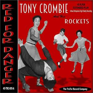Red For Danger:Forgive me Baby:Rockn Rollercoaster:Stop It I Like It - Tony Crombie and his Rockets - Vinyl CD, TRATER