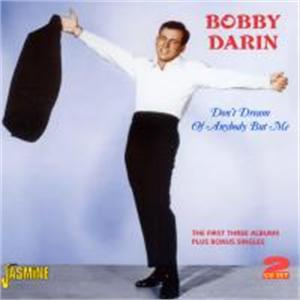 DON'T DREAM OF ANYBODY BUT ME - BOBBY DARIN - 50's Artists & Groups CDs, JASMINE