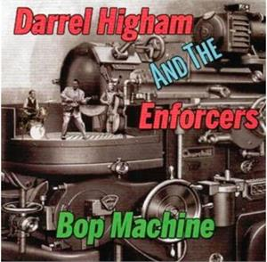 Bop Machine - DARREL HIGHAM - NEO ROCKABILLY CD, FOOTTAPPING