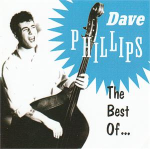 THE BEST OF - DAVE PHILLIPS - NEO ROCKABILLY CDs, ROCKHOUSE