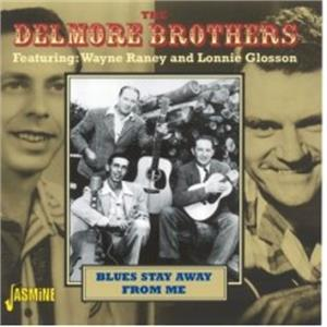 Blues Stay Away From Me - DELMORE BROTHERS - HILLBILLY CD, JASMINE
