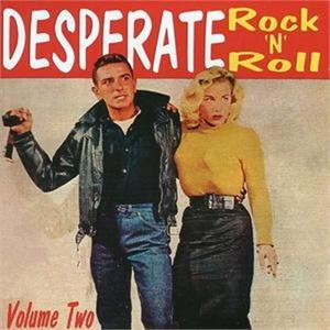 DESPERATE ROCK N ROLL VOL 2 - Various Artists - 1950'S COMPILATIONS CD, FLAME