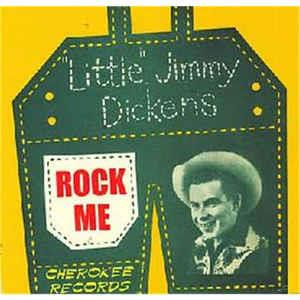 ROCK ME - LITTLE JIMMY DICKENS - 50's Artists & Groups CD, CHEROKEE