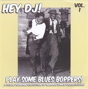 HEY DJ PLAY SOME BLUES BOPPERS VOL1 - VARIOUS ARTISTS - 50's Rhythm 'n' Blues CD, HDR