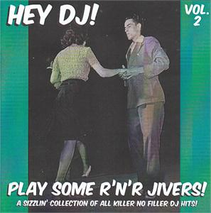 HEY DJ PLAY SOME R'N'R JIVERS! VOL 2 - VARIOUS - 1950'S COMPILATIONS CDs, HDR