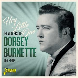 Hey Little One, 1956-1962 - Very Best of - DORSEY BURNETTE - New Releases CD, JASMINE