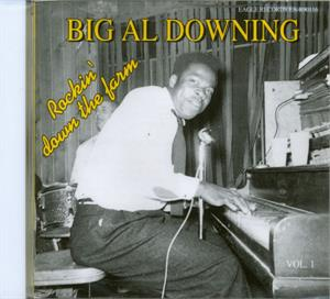 ROCKIN DOWN ON THE FARM - BIG AL DOWNING - 50's Artists & Groups CD, EAGLE