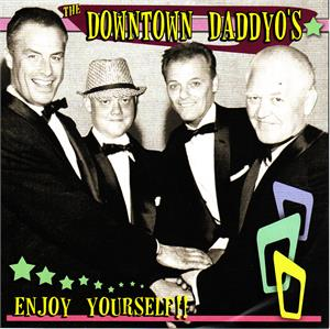 ENJOY YOURSELF - DOWNTOWN DADDYOS - NEO ROCK 'N' ROLL CDs, FOOTTAPPING