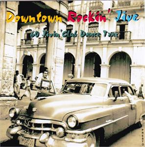 DOWNTOWN ROCKIN' JIVE (2 CD'S) - VARIOUS - 1950'S COMPILATIONS CDs, PRESTO