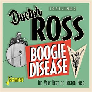 Boogie Disease - The Very Best of Doctor Ross - Doctor ROSS - 50's Rhythm 'n' Blues CD, JASMINE