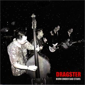 BORN UNDER BAD STARS - DRAGSTER - NEO ROCKABILLY CDs, OWN