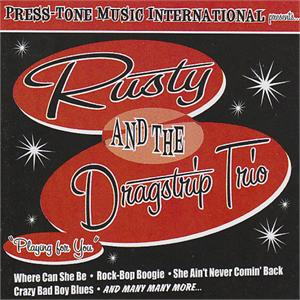 PLAYING FOR YOU - RUSTY AND THE DRAGSTRIP TRIO - NEO ROCKABILLY CD, RHYTHM BOMB
