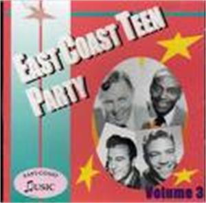 EAST COAST TEEN PARTY VOL 3 - VARIOUS - SALE CDs, EAST COAST