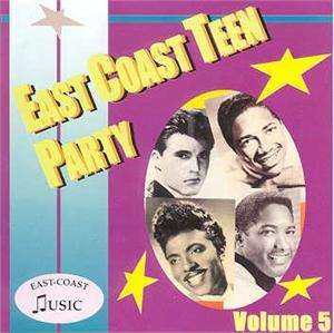 EAST COAST TEEN PARTY VOL 5 - VARIOUS ARTISTS - 1950'S COMPILATIONS CD, EAST COAST
