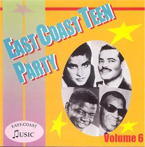 EAST COAST TEEN PARTY VOL 6 - VARIOUS - 1950'S COMPILATIONS CDs, EAST COAST