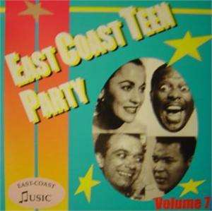 EAST COAST TEEN PARTY VOL 7 - VARIOUS - 1950'S COMPILATIONS VINYL, EAST COAST