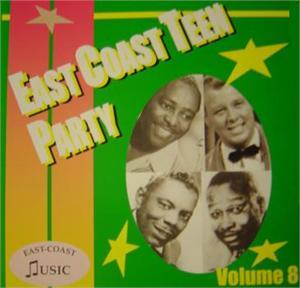 EAST COAST TEEN PARTY VOL 8 - VARIOUS - 1950'S COMPILATIONS CDs, EAST COAST