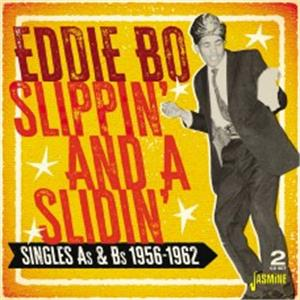 Slippin' And A Slidin' - Singles As & Bs, 1956-1962 - Eddie BO - 50's Rhythm 'n' Blues CD, JASMINE