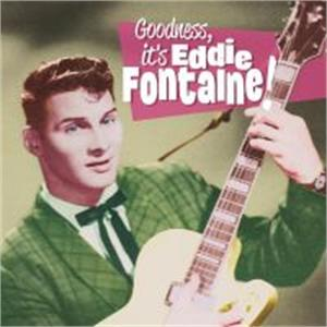 GOODNESS IT IS - EDDIE FONTAINE - 50's Artists & Groups CD, EL TORO