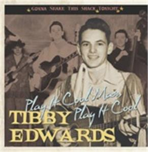 Play It Cool Man - Gonna Shake This Shack Tonite - TIBBY EDWARDS - 50's Artists & Groups CDs, BEAR FAMILY