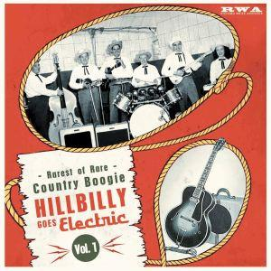 Hillbilly Goes Electric – Rarest Of Rare Country Boogie Vol. 1 - Various Artists - LP's VINYL, RWA