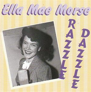 RAZZLE DAZZLE - ELLA MAE MORSE - 50's Artists & Groups CD, KOOL KATS