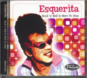 ROCK N ROLL IS HERE TO STAY - ESQUERITA - 50's Rhythm 'n' Blues CD, PURE GOLD