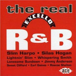 THE REAL EXCELLO R'N'B - VARIOUS - 50's Rhythm 'n' Blues CDs, ACE