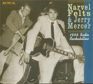1956 Radio Rockabillies - Narvel Felts & Jerry Mercer - 50's Artists & Groups CD, RWA