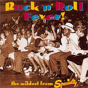 Rock 'n' Roll Fever! Wildest From Specialty - Various Artists - 1950'S COMPILATIONS CD, ACE