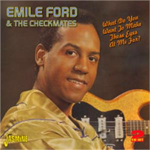 What Do You Want To Make Those Eyes At Me For? - Emile FORD & The CHECKMATES - BRITISH R'N'R CD, JASMINE