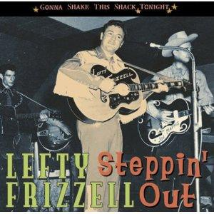 Steppin' Out / Gonna Shake This Shack Tonight - LEFTY FRIZZELL - 50's Artists & Groups CDs, BEAR FAMILY