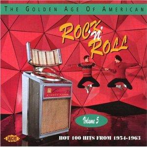GOLDEN AGE OF AMERICAN R'N'R VOL 5 - VARIOUS - 1950'S COMPILATIONS CDs, ACE