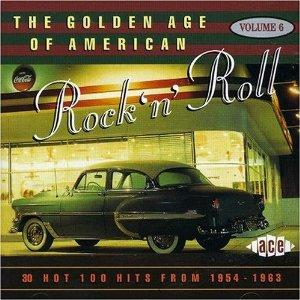GOLDEN AGE OF AMERICAN R'N'R VOL 6 - VARIOUS ARTISTS - 1950'S COMPILATIONS CD, ACE