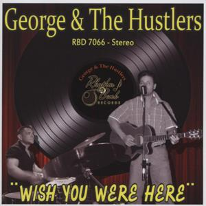 WISH YOU WERE HERE - GEORGE & THE HUSTLERS - NEO ROCKABILLY CD, RHYTHM BOMB