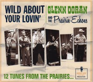 WILD ABOUT YOUR LOVIN - GLENN DORAN AND THE PRAIRIE ECHOS - New Releases Vinyl, SHELBY