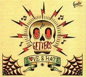 LOVE AND HATE - GO GETTERS - New Releases CDs, GOOFIN