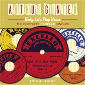 Baby Let's Play House – The Complete Excello Singles 1954-1961 - ARTHUR GUNTER - 50's Rhythm 'n' Blues CD, JASMINE