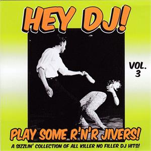 HEY DJ PLAYSOME R'N'R JIVERS VOL3 - VARIOUS - 1950'S COMPILATIONS CDs, HDR